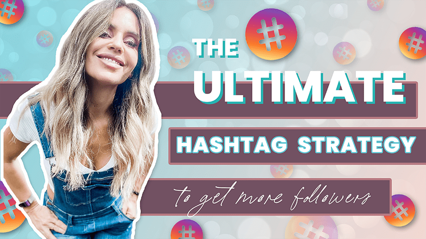 ultimate instagram hashtag strategy
